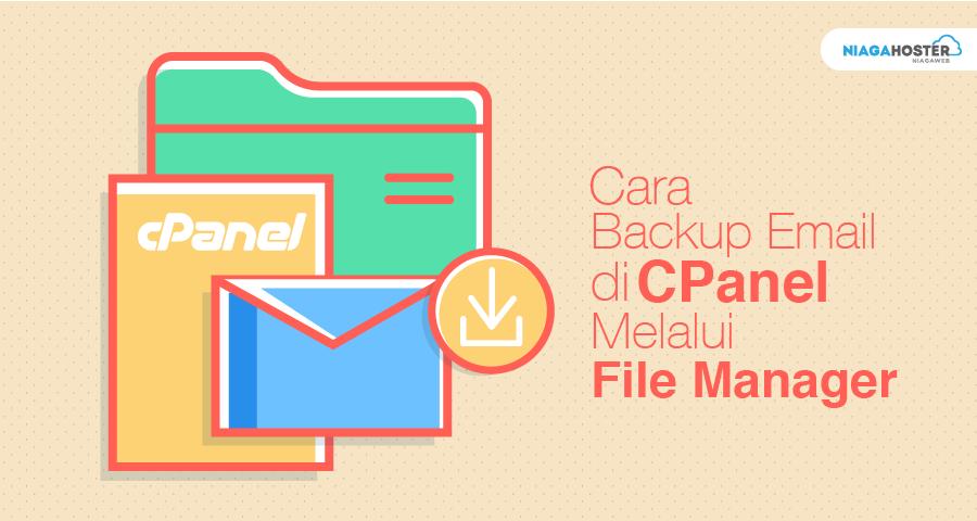 Cara Backup Email di cPanel Melalui File Manager