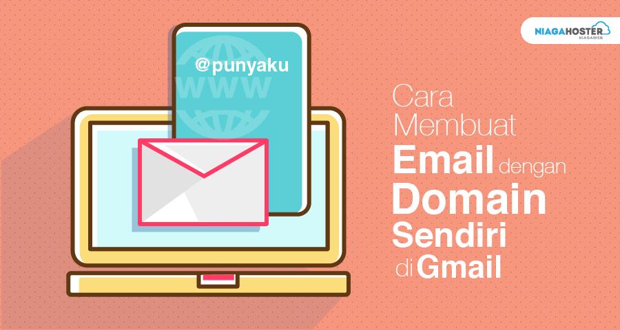 Cara Konfigurasi Email Dengan Domain Sendiri Di Gmail Niagahoster Blog