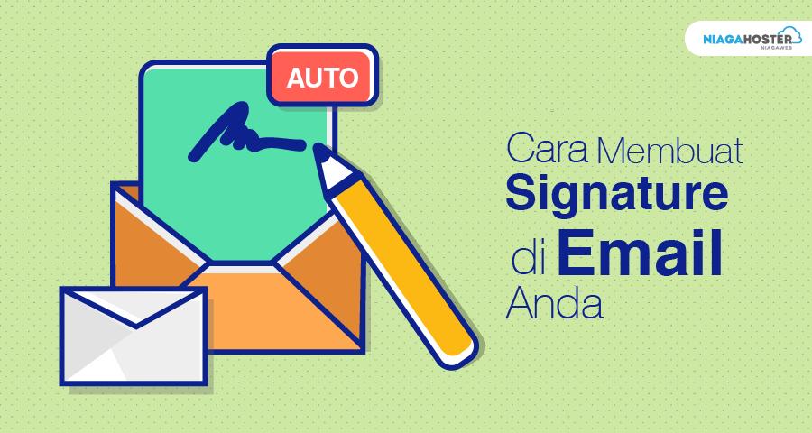 Cara Membuat Signature di Email Anda