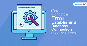 Cara Mengatasi Error Establishing Database Connection