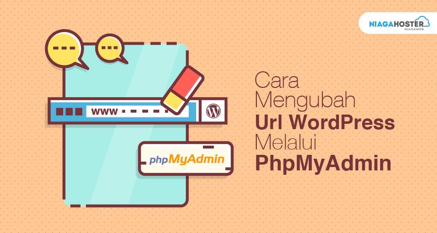 Cara Mengubah URL WordPress Melalui PhpMyAdmin