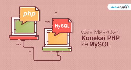 Cara Melakukan Koneksi PHP ke MySQL