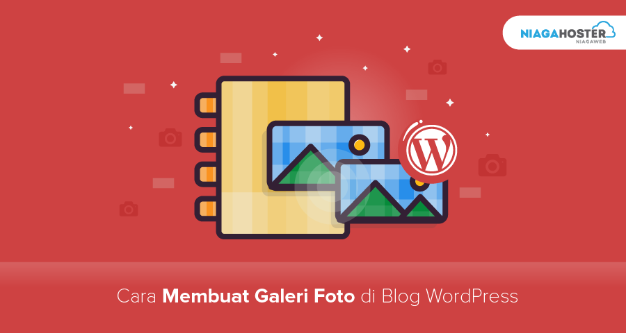 Cara Membuat Galeri Foto di Blog WordPress
