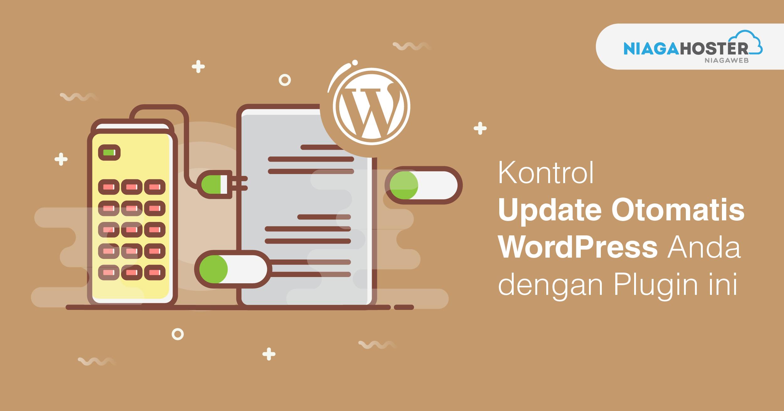 Kontrol Update WordPress Otomatis Anda dengan Plugin ini