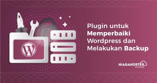 5 Plugin Maintenance WordPress (Backup Termasuk di Dalamnya)