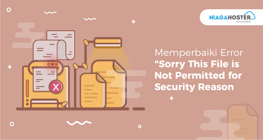 "Memperbaiki Error ""Sorry, This File Type Is Not Permitted For Security Reasons."""