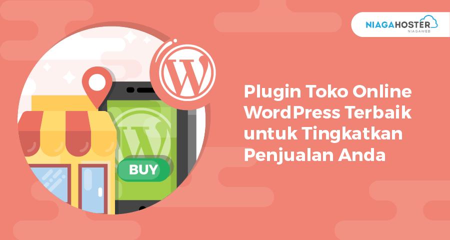 4 Plugin Toko Online WordPress Terbaik untuk Tingkatkan Penjualan Anda
