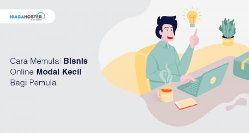Cara Memulai Bisnis Online Modal Kecil Bagi Pemula