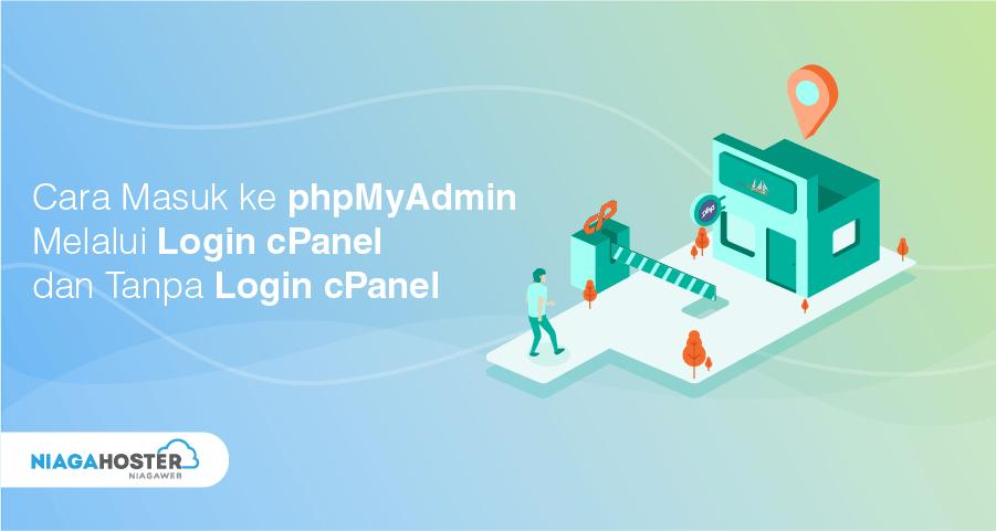 Cara Masuk ke phpMyAdmin Melalui cPanel dan Tanpa Login cPanel