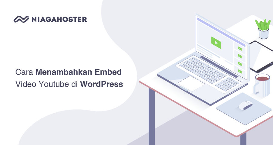 Cara Menambahkan Embed Video Youtube di WordPress-01
