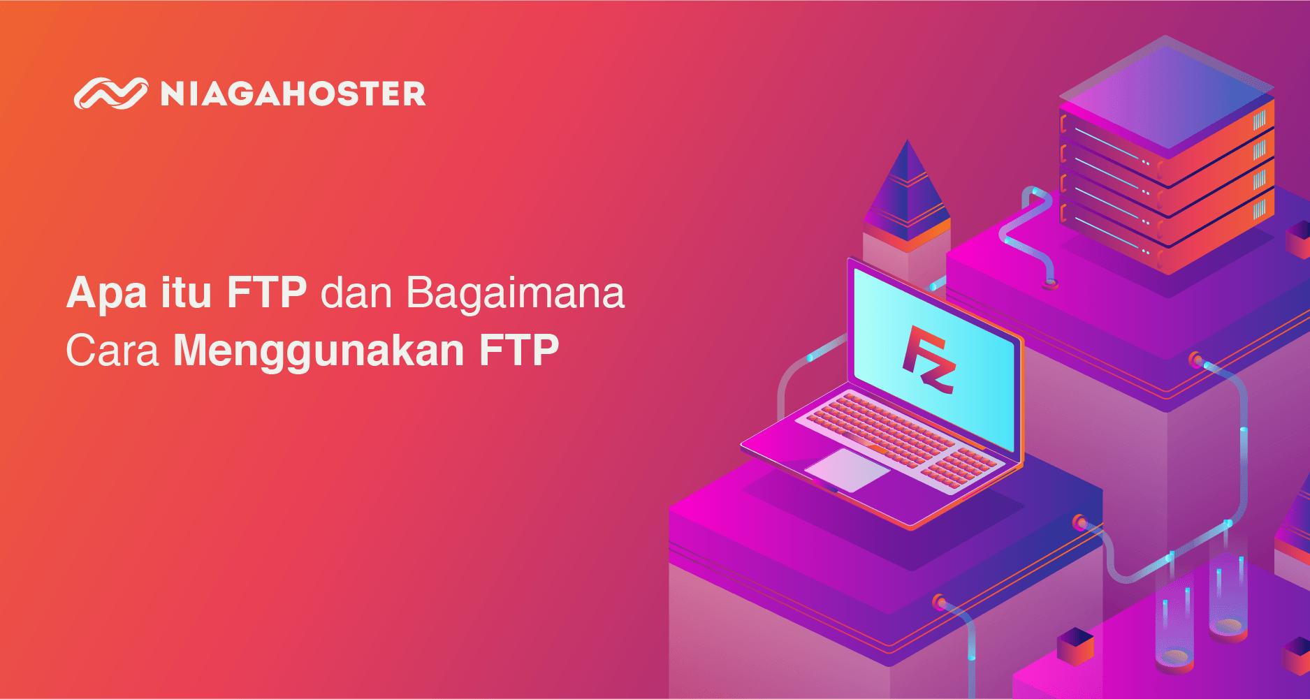 Apa itu FTP dan Bagaimana Cara Menggunakan FTP_blog
