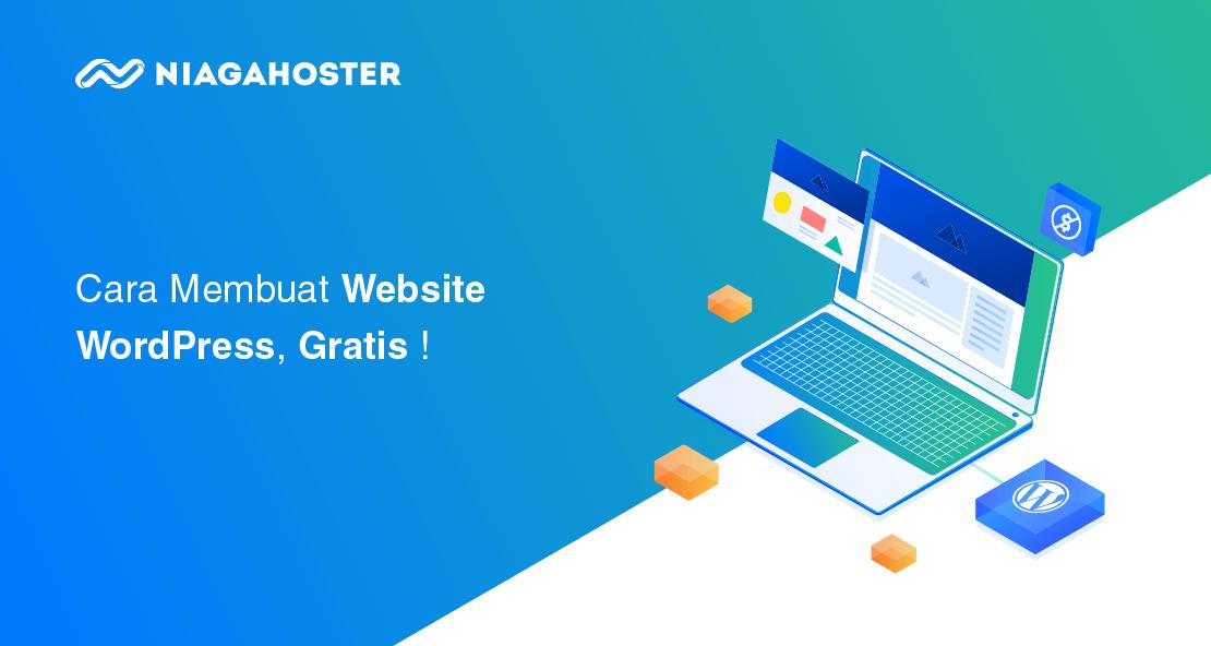 Cara Membuat Website Gratis, Mudah, Gak Pake Lama!
